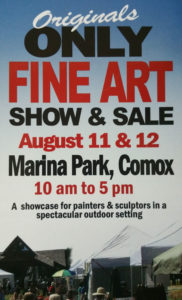 Original Only Art Show and Sale Comox Marina August 11 and 12 2018